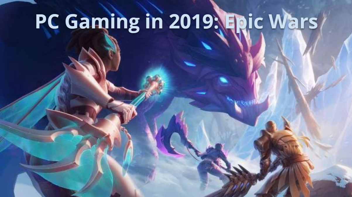 PC Gaming in 2019: Epic Wars