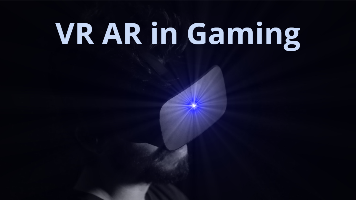 VR AR in Gaming